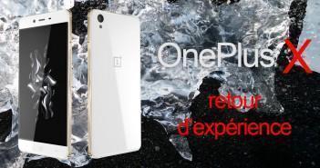 OnePlus X_ Retour d'experience