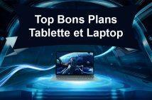 Top Bons Plans Tablette et Laptop