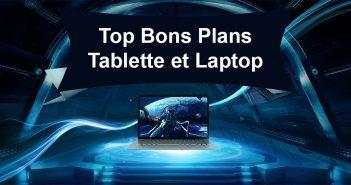 Top Bons Plans Tablette et Laptop