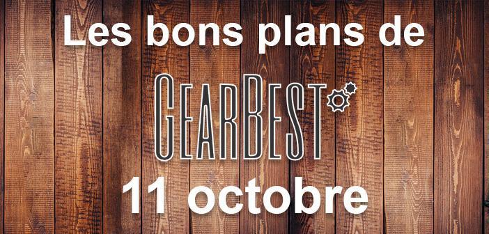 Bons plans du jour chez Gearbest pour le 11 octobre