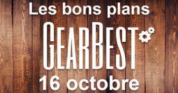 Bons plans chez Gearbest pour le 16 octobre