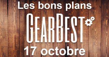 Bons plans chez Gearbest pour le 17 octobre