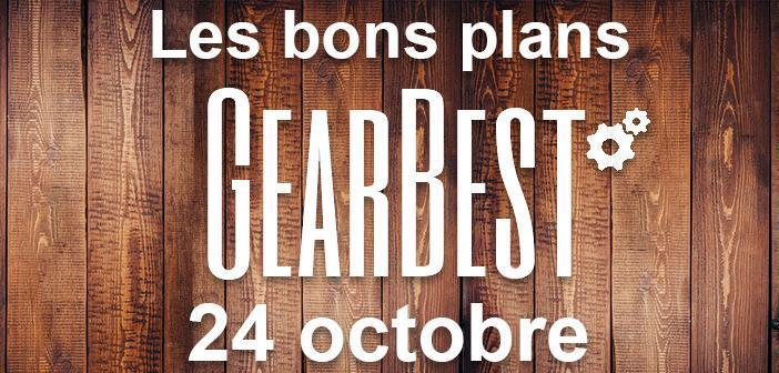 Bons plans chez Gearbest pour le 24 octobre