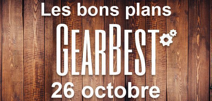 Bons plans chez Gearbest pour le 26 octobre