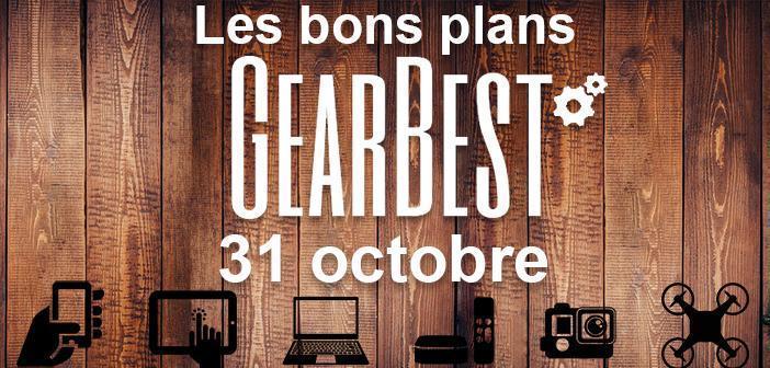 Bons plans chez Gearbest pour le 31 octobre