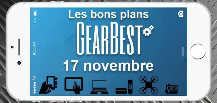 Bons plans chez Gearbest pour le 17 novembre