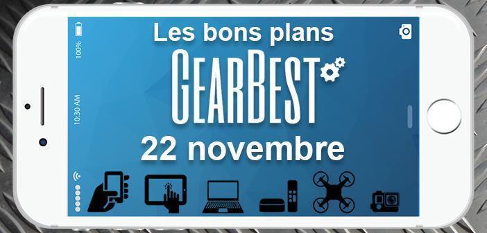 Bons plans chez Gearbest pour le 22 novembre
