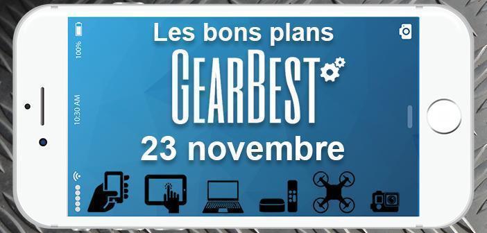 Bons plans chez Gearbest pour le 23 novembre