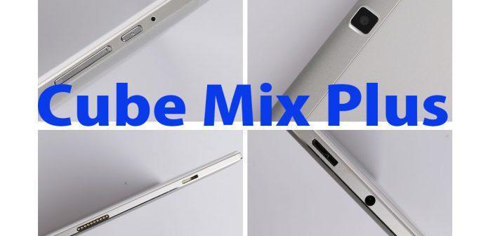 Cube Mix Plus, Core M3-7Y30, la tablette presque parfaite!