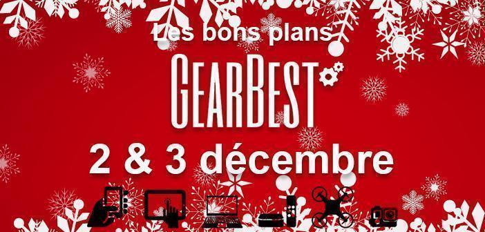 Bons plans chez Gearbest pour les 2 et 3 décembre