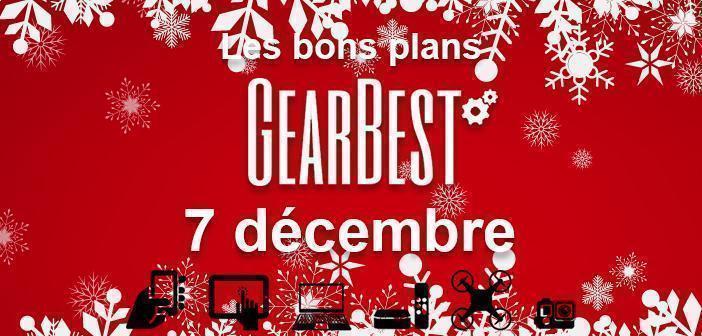 Bons plans chez Gearbest pour le 7 décembre
