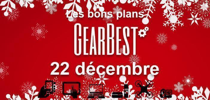 Bons plans chez Gearbest pour le 22 décembre