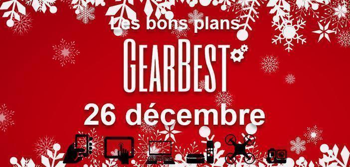 Bons plans chez Gearbest pour le 26 décembre
