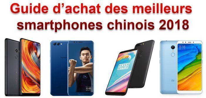 Guide d'achat des meilleurs smartphones chinois 2018 :