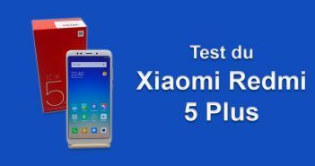Test du Xiaomi Redmi 5 Plus