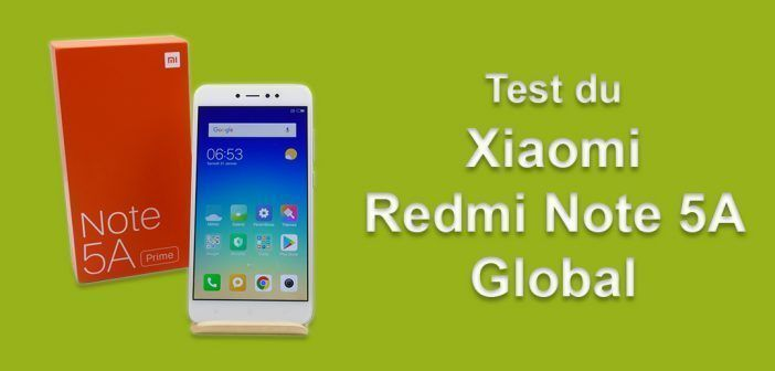 Test du Xiaomi Redmi Note 5A Global : petit prix mais de qualité