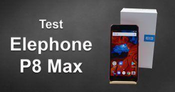 Test de l' Elephone P8 Max
