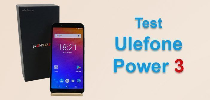 Test de l'Ulefone Power 3