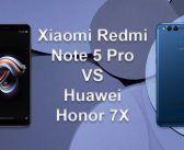 Xiaomi Redmi Note 5 Pro VS Huawei Honor 7X : la bataille des milieux de gamme