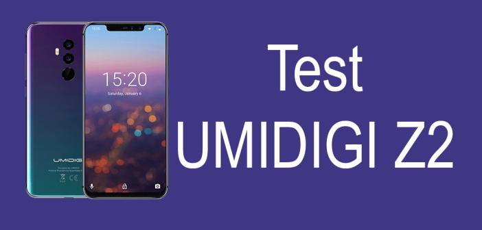 Test de l'Umidigi Z2