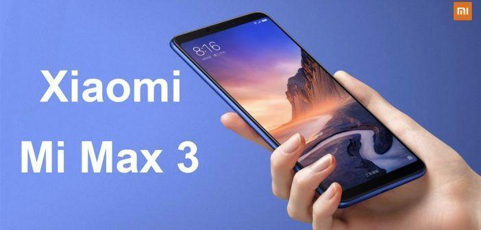 Xiaomi Mi Max 3 : un écran toujours plus grand