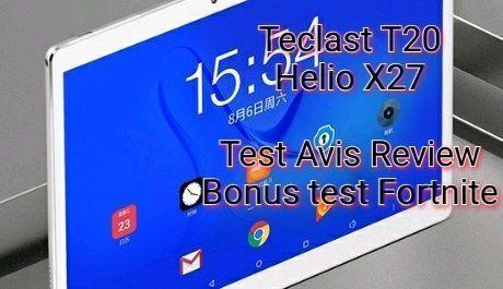 Teclast T20. Test, review et avis. MTK Helio X27 Deca-Core 4+64Go