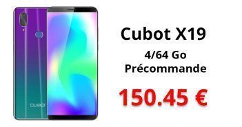 [Bon Plan] Cubot X19 en précommande à 150 € et autres bons plans